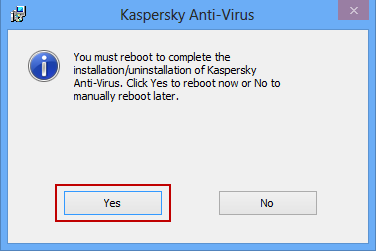 Restart your computer to complete the removal of Kaspersky Anti-Virus 2015